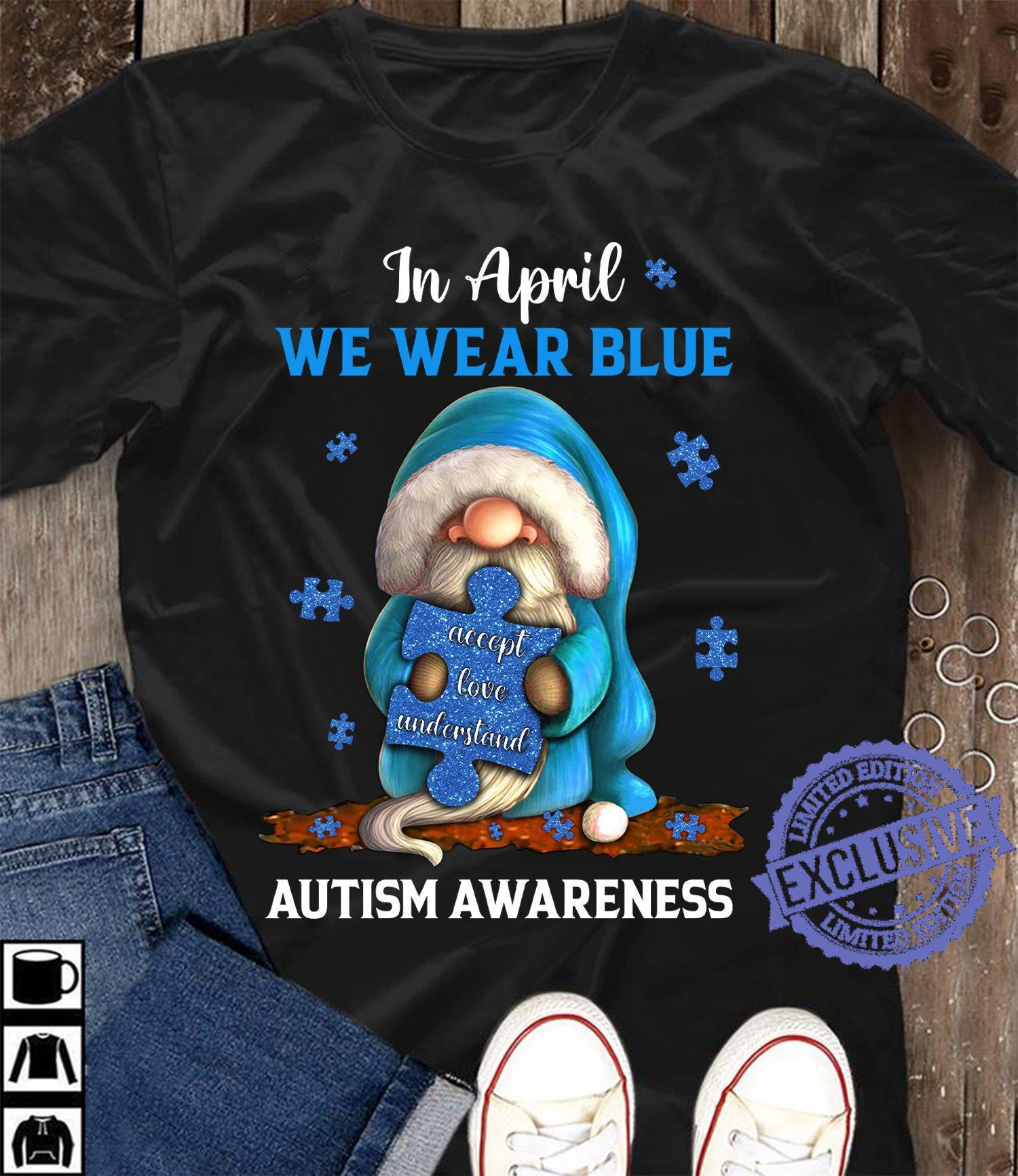In april we wear blue autism awareness classic t-shirt