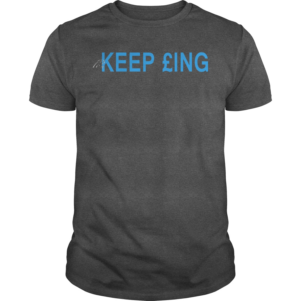 Carolina Panthers Keep £ing shirt