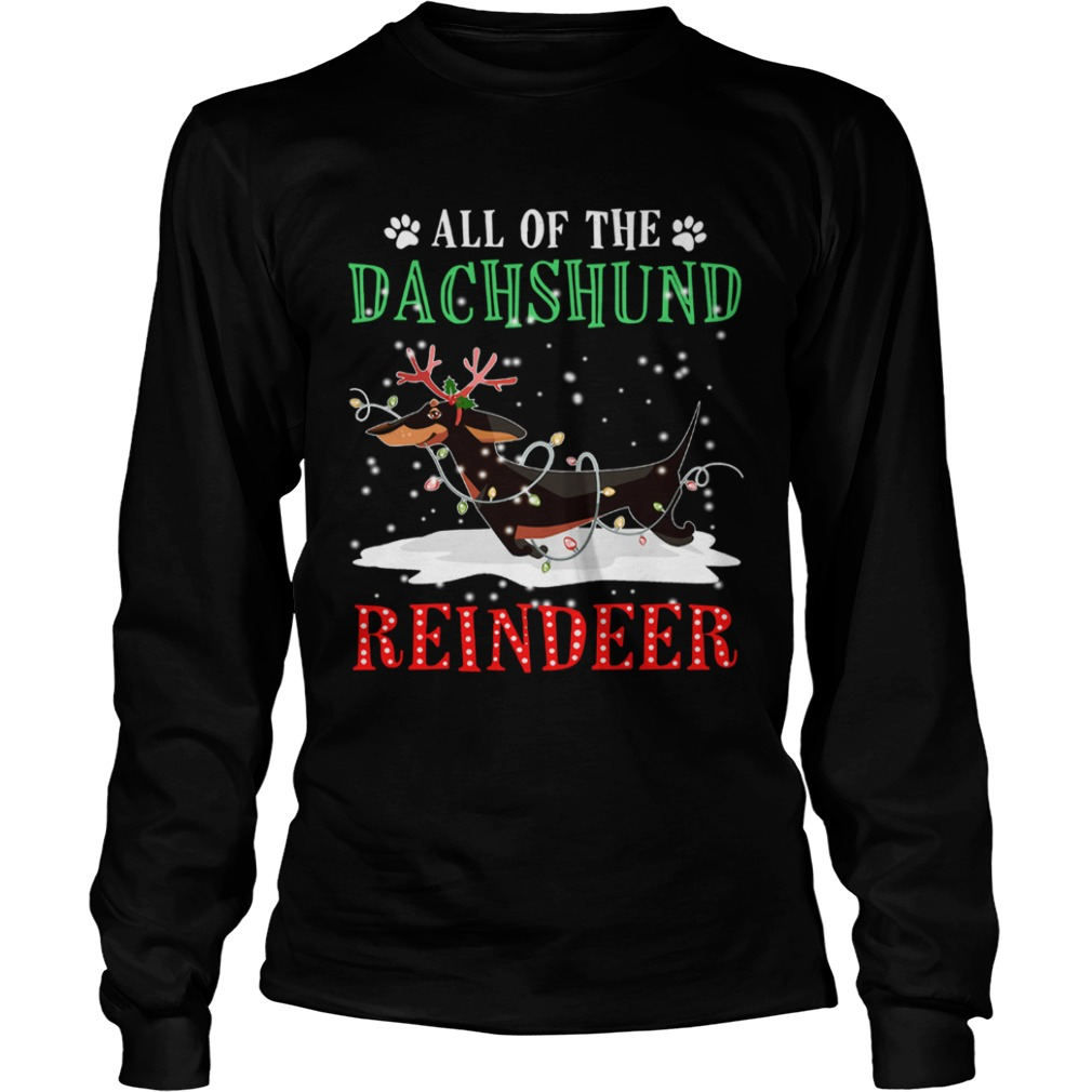 All of the Dachshund reindeer light christmas  LongSleeve