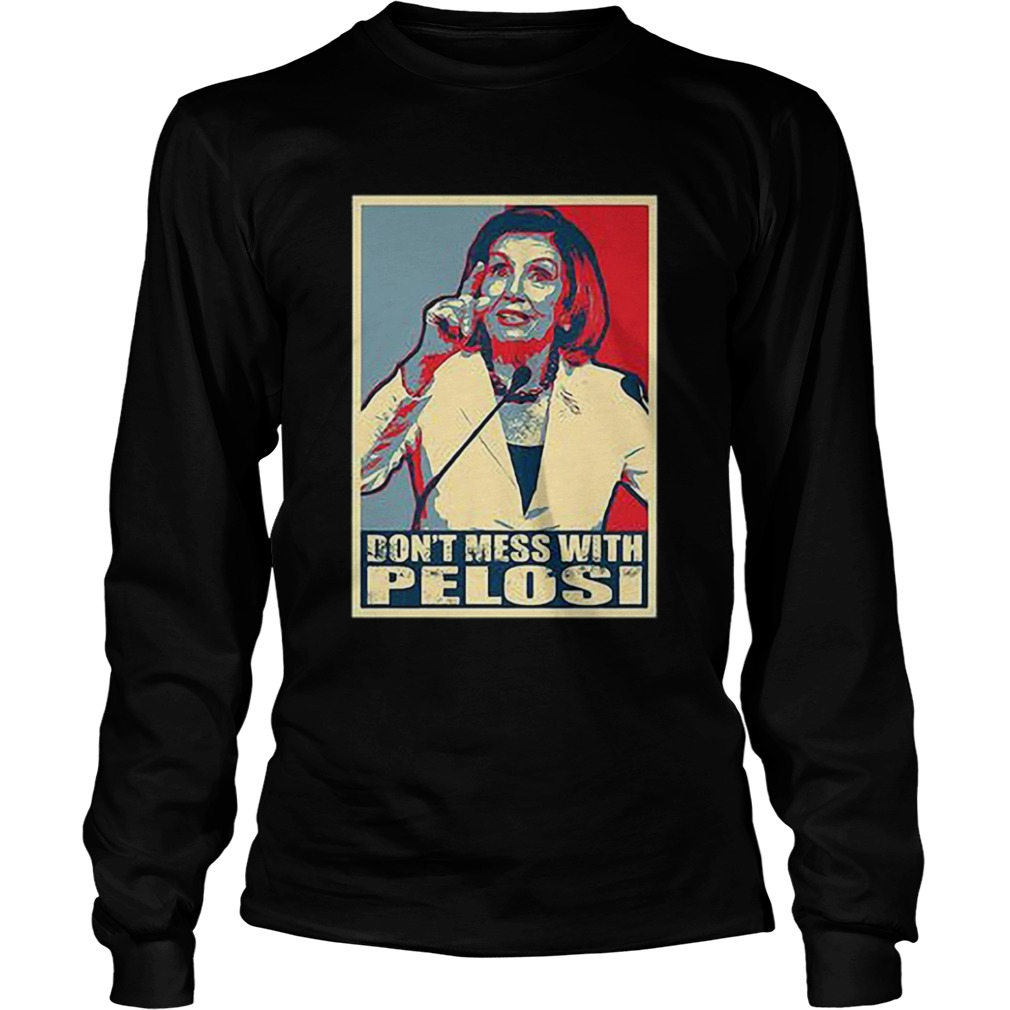 Anti Trump Dont Mess with Nancy Pelocy Art  LongSleeve