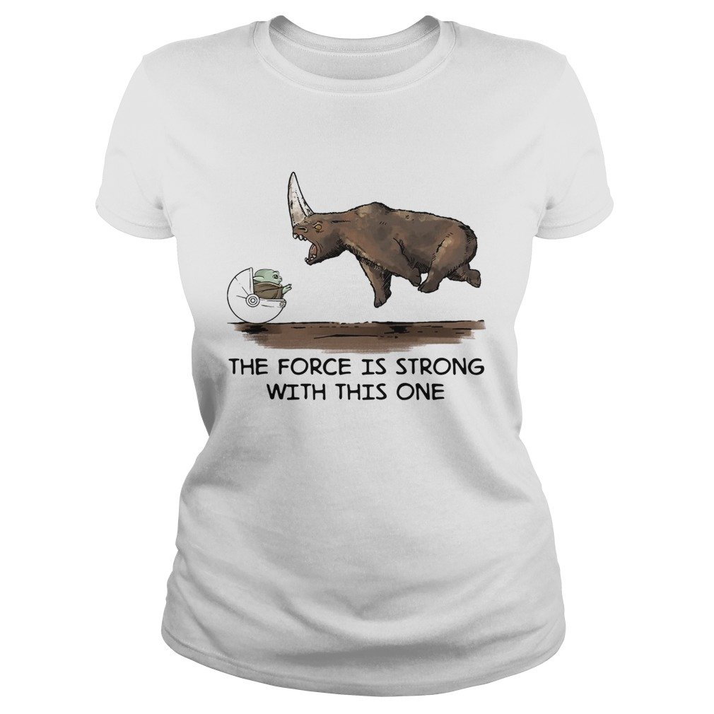Baby Yoda and Rhino the force is strong with this one  Classic Ladies