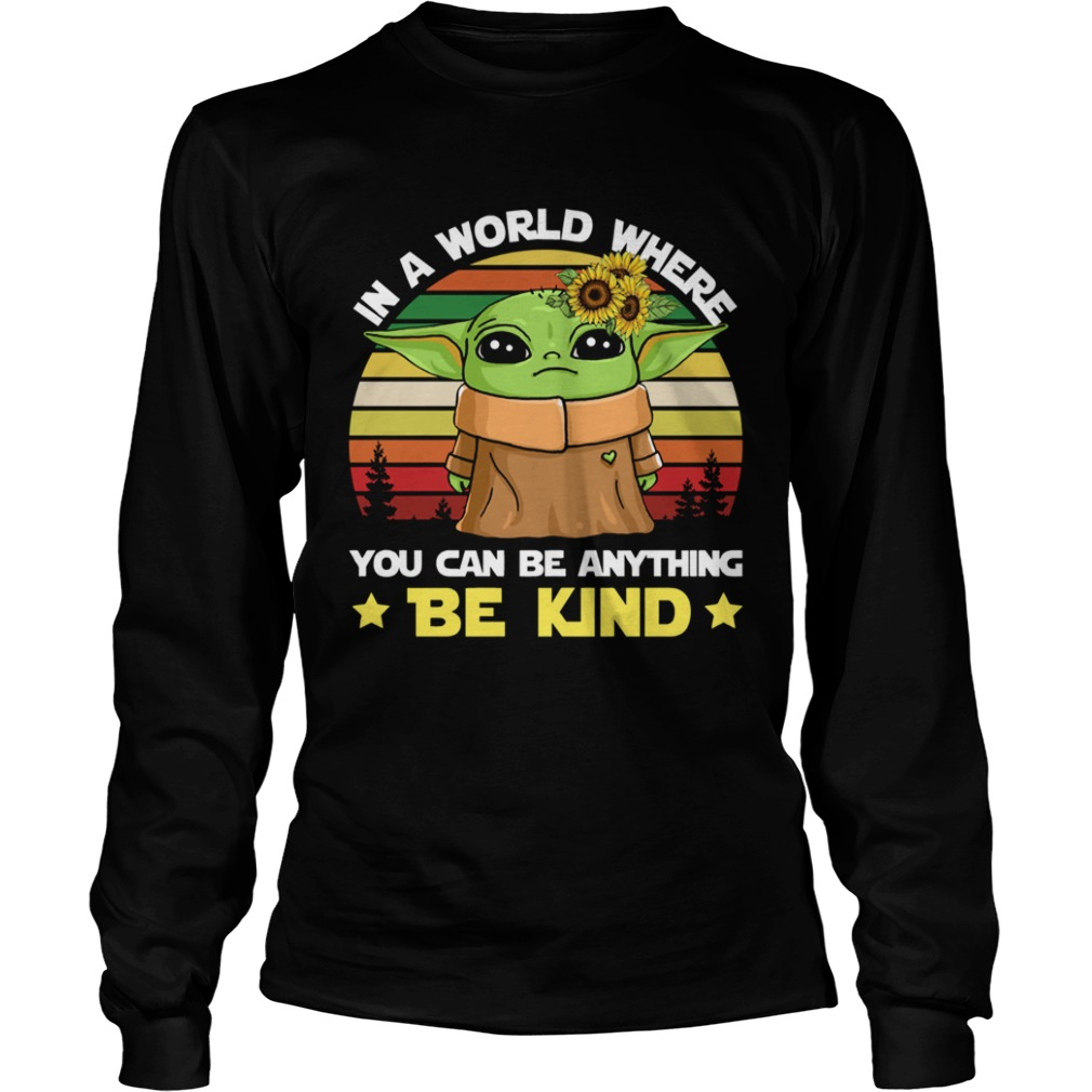 Baby Yoda in a world where you can be anything be kind vintage  LongSleeve