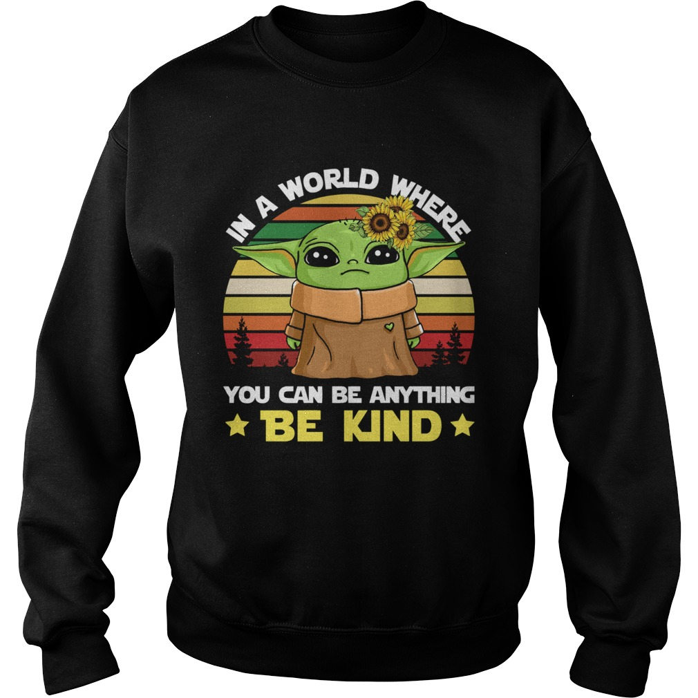 Baby Yoda in a world where you can be anything be kind vintage  Sweatshirt