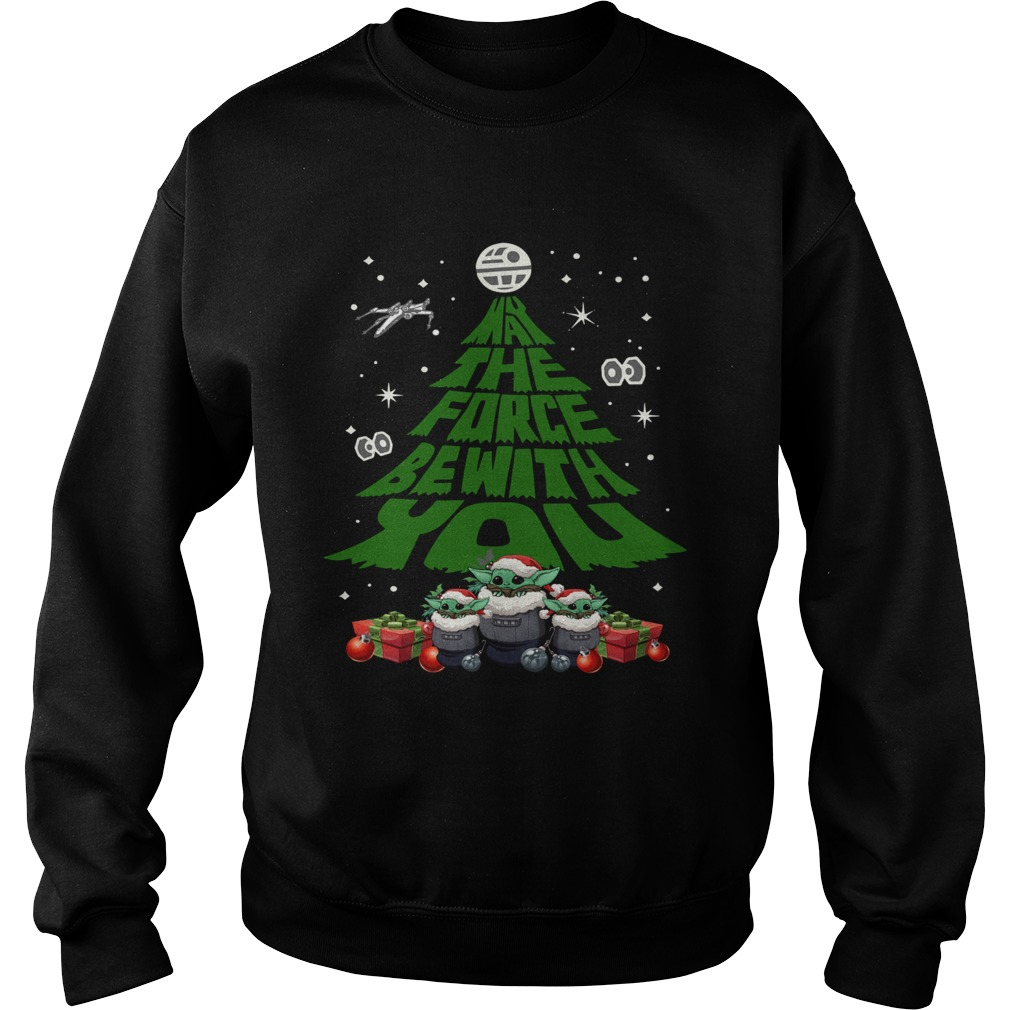 Baby Yoda May The Force Be With With You Christmas Tree  Sweatshirt