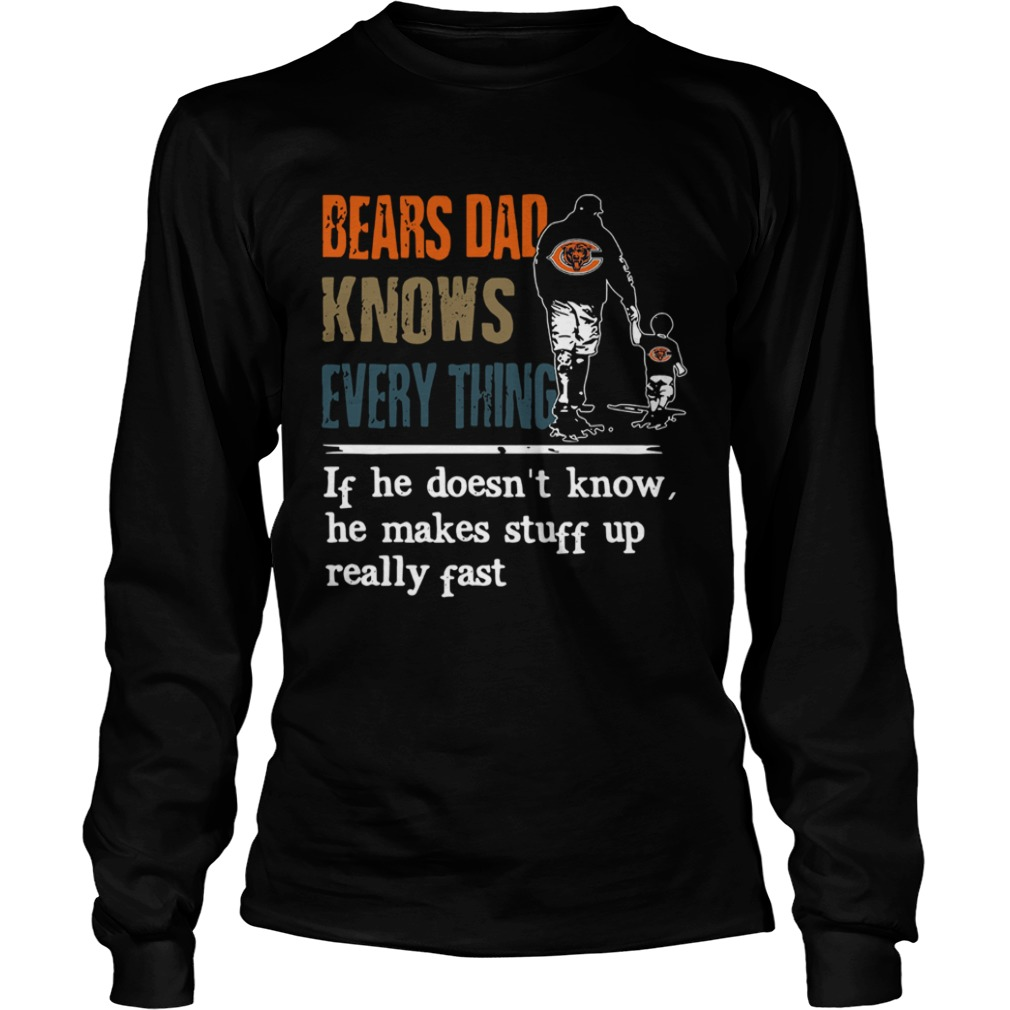 Bears dad know everything if he doesnt know he make stuff up really fast  LongSleeve