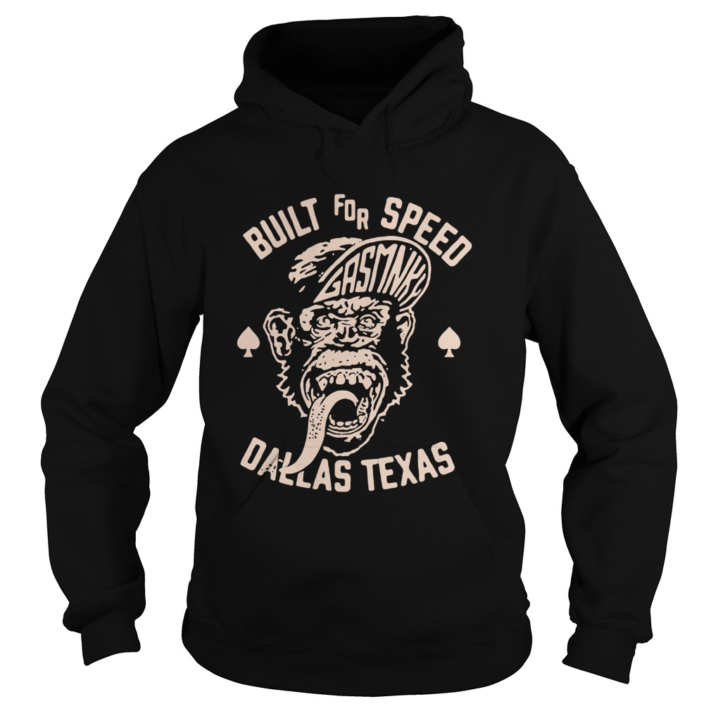 Built For Speed Gas Monkey Dallas Texas  Hoodie