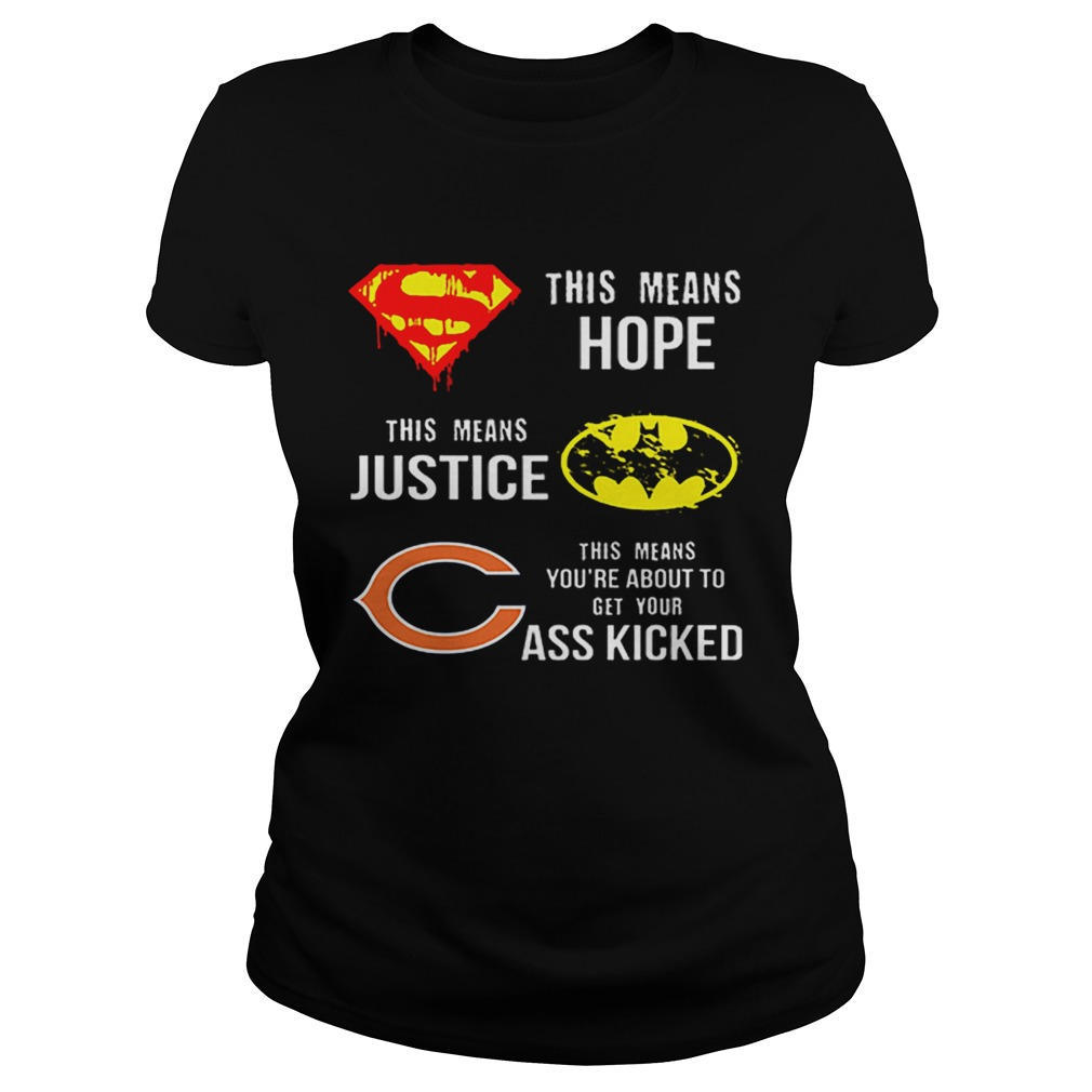Chicago Bears Superman means hope Batman justice your ass kicked  Classic Ladies
