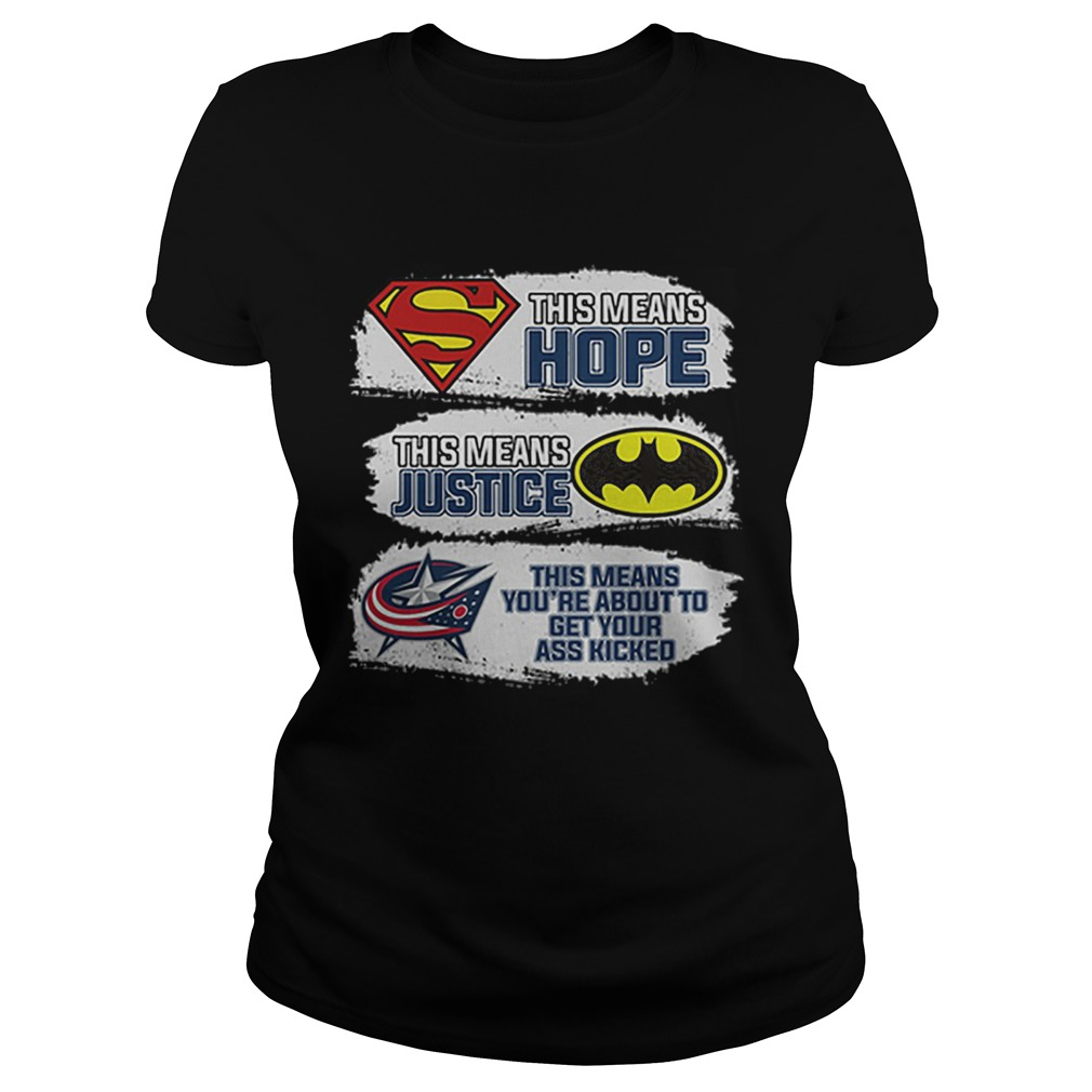 Columbus Blue Jackets Superman means hope Batman your ass kicked  Classic Ladies