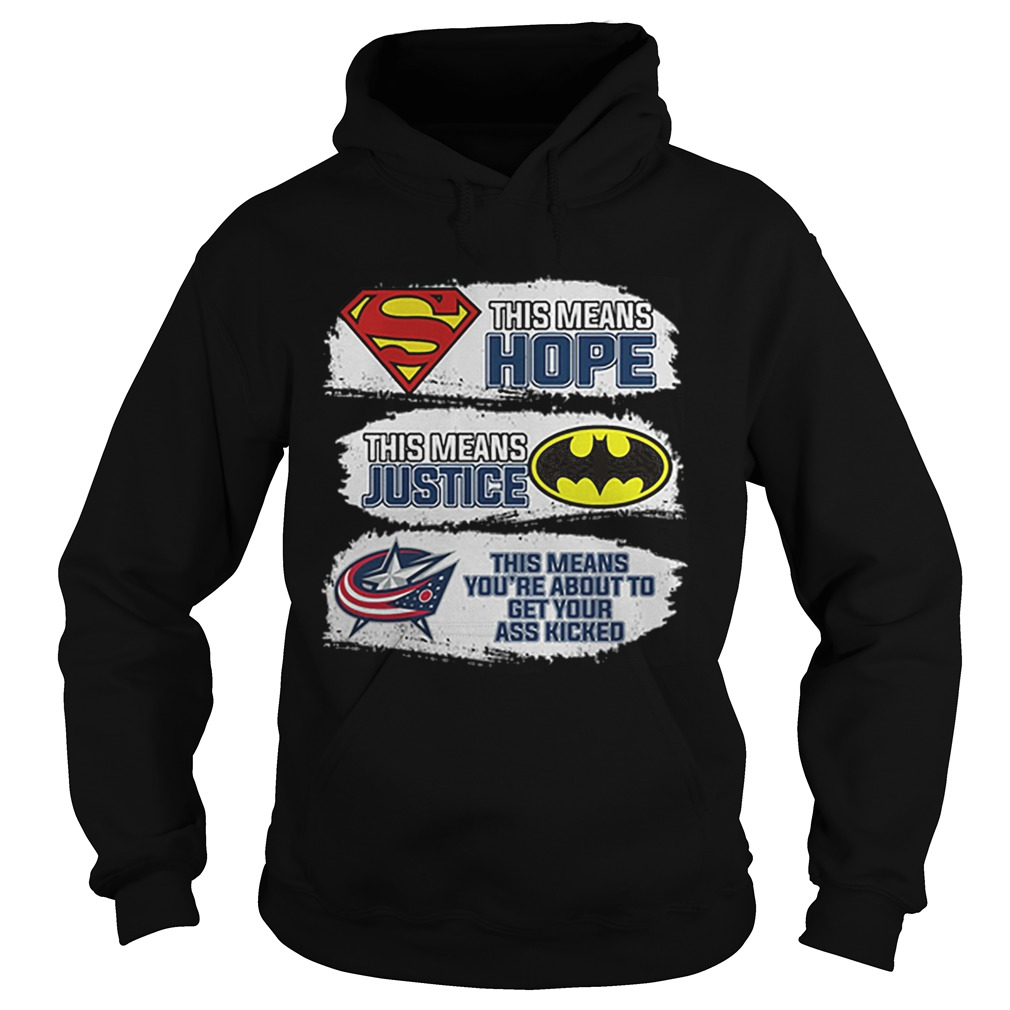 Columbus Blue Jackets Superman means hope Batman your ass kicked  Hoodie
