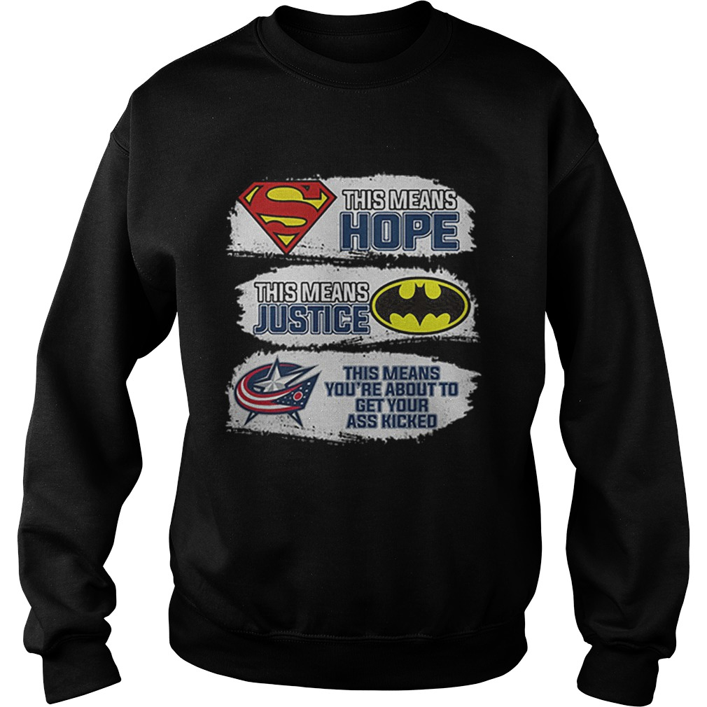Columbus Blue Jackets Superman means hope Batman your ass kicked  Sweatshirt