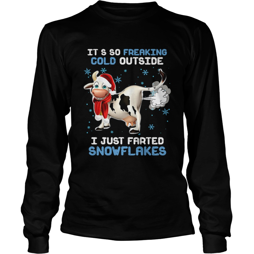 Cow its so freaking cold outside i just farted snowflakes Christmas  LongSleeve