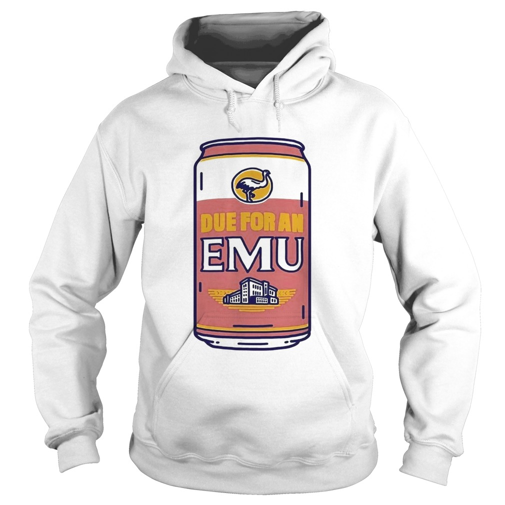 Due for an Emu  Hoodie