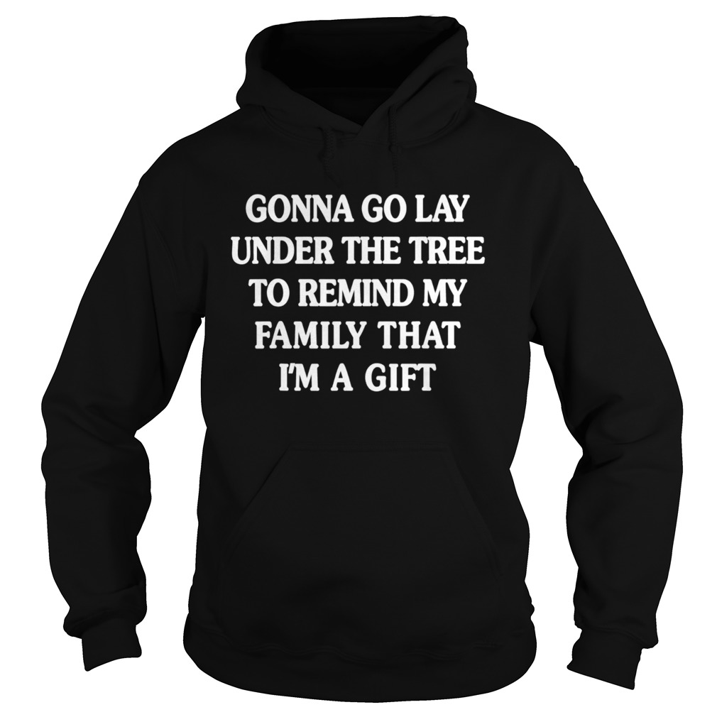 Gonna go lay under the tree to remind my family that Im a girl  Hoodie