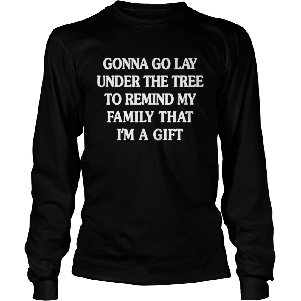 Gonna go lay under the tree to remind my family that Im a girl  LongSleeve