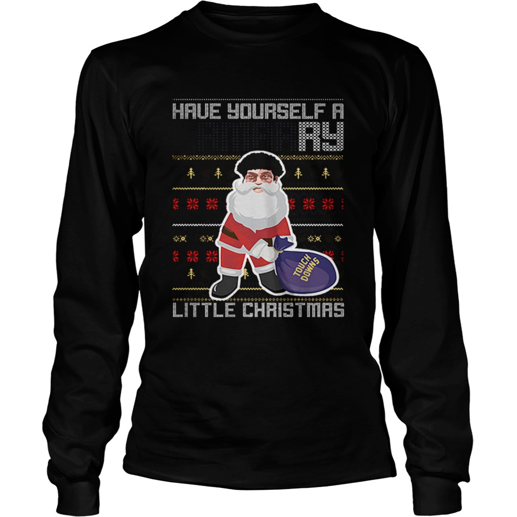 Have yourself a Merry listle chirtsmas Touch Downs ugly christmas  LongSleeve