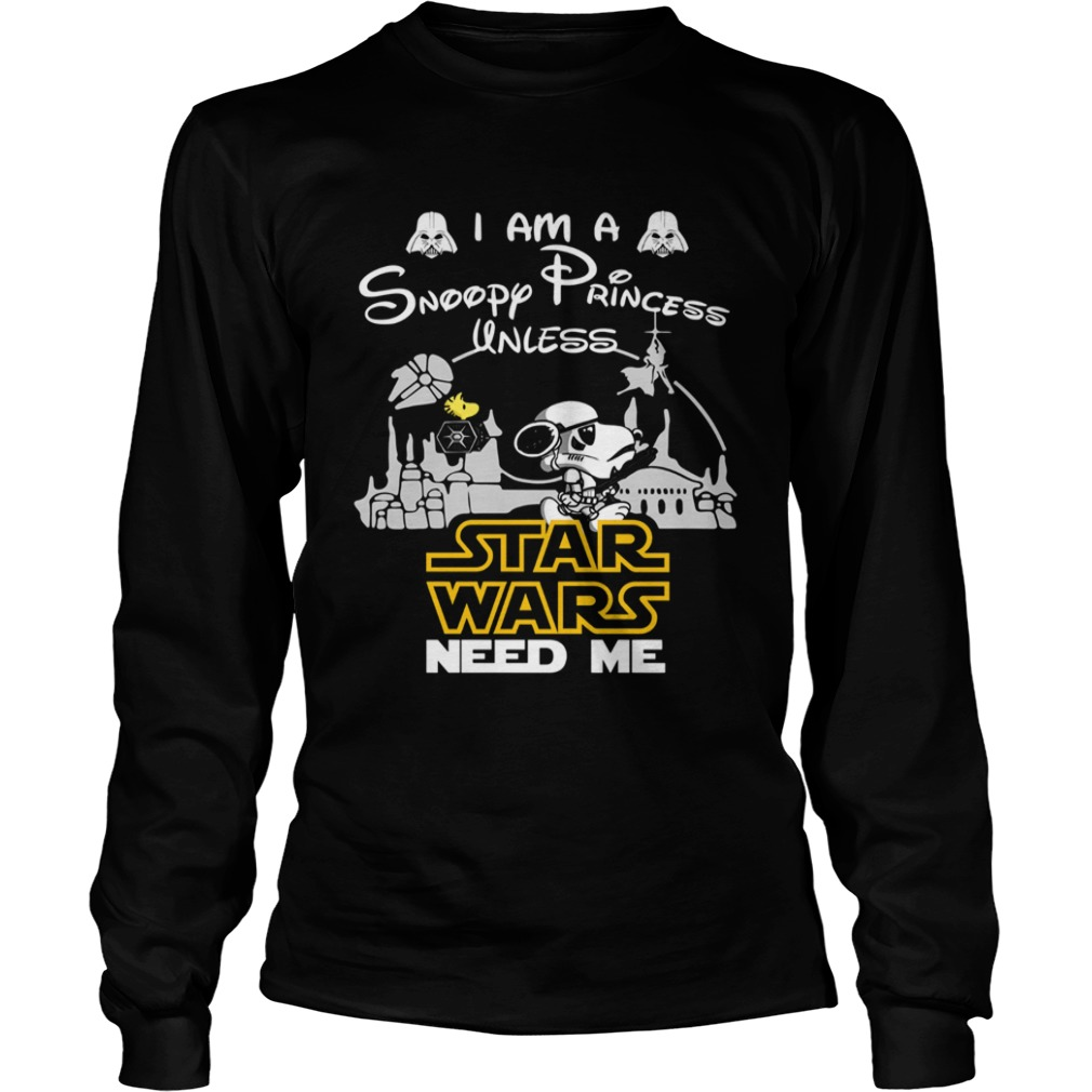 I am a Snoopy princess unless Star Wars need me  LongSleeve