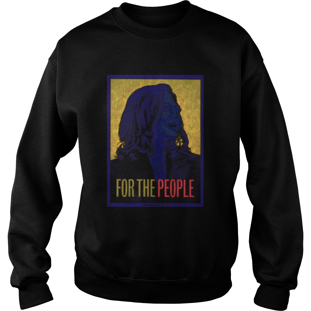 Kamala Harris For The People  Sweatshirt