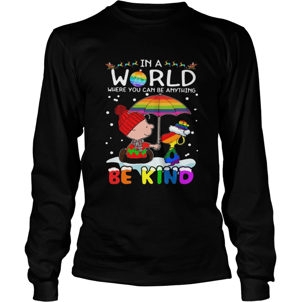 LGBT Charlie Brown And Snoopy In A World Where You Can Be Anything Be Kind Christmas  LongSleeve