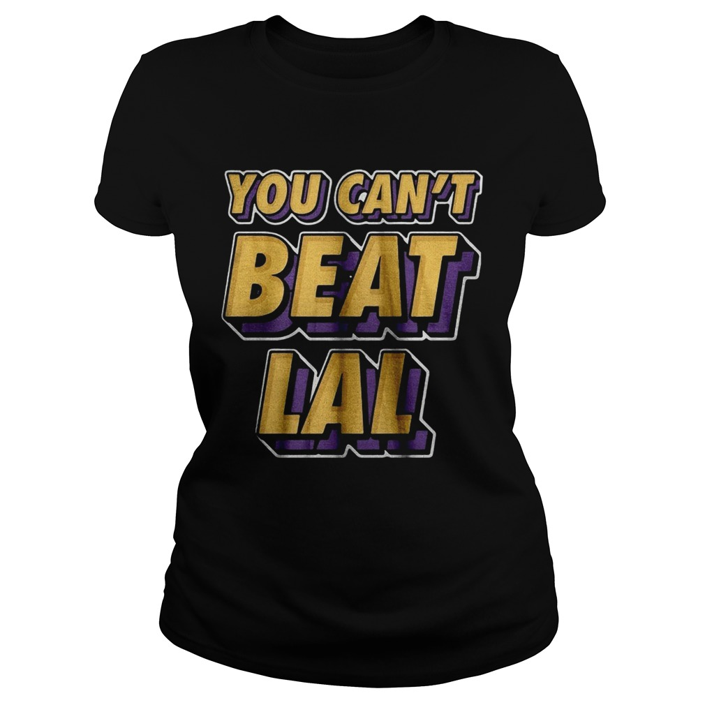 Los Angeles Lakers You Cant Beat Lal  Classic Ladies
