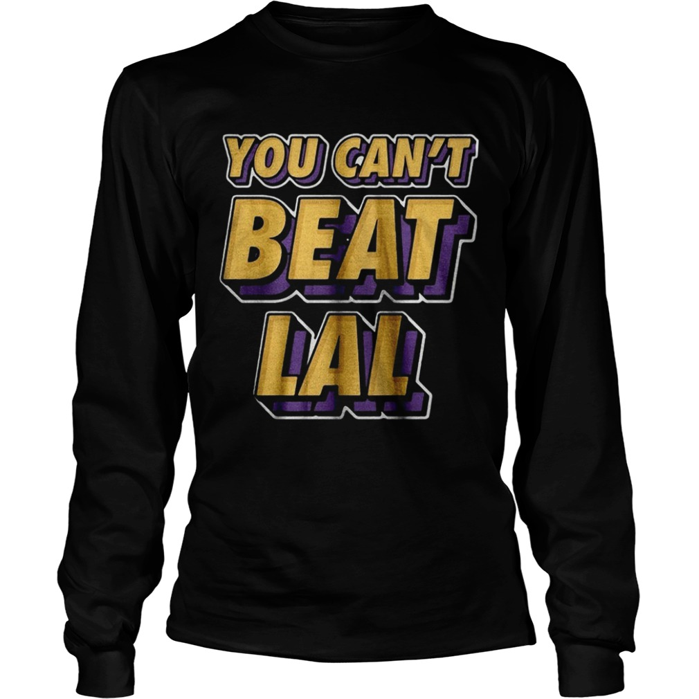 Los Angeles Lakers You Cant Beat Lal  LongSleeve
