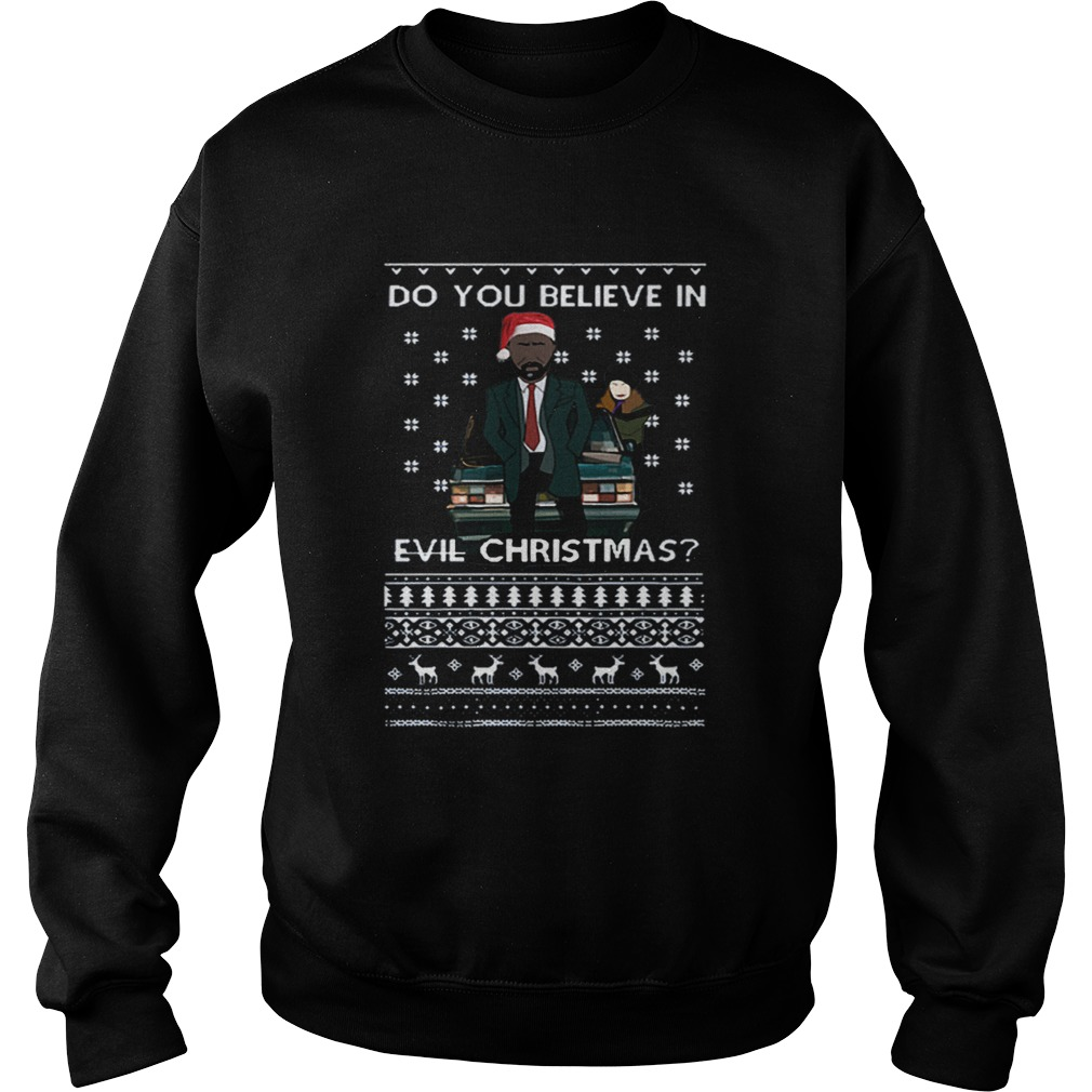 Luther do you believe in Evil Christmas ugly christmas  Sweatshirt
