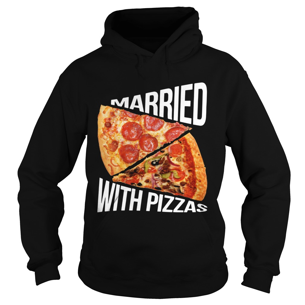 Married With Pizza  Hoodie