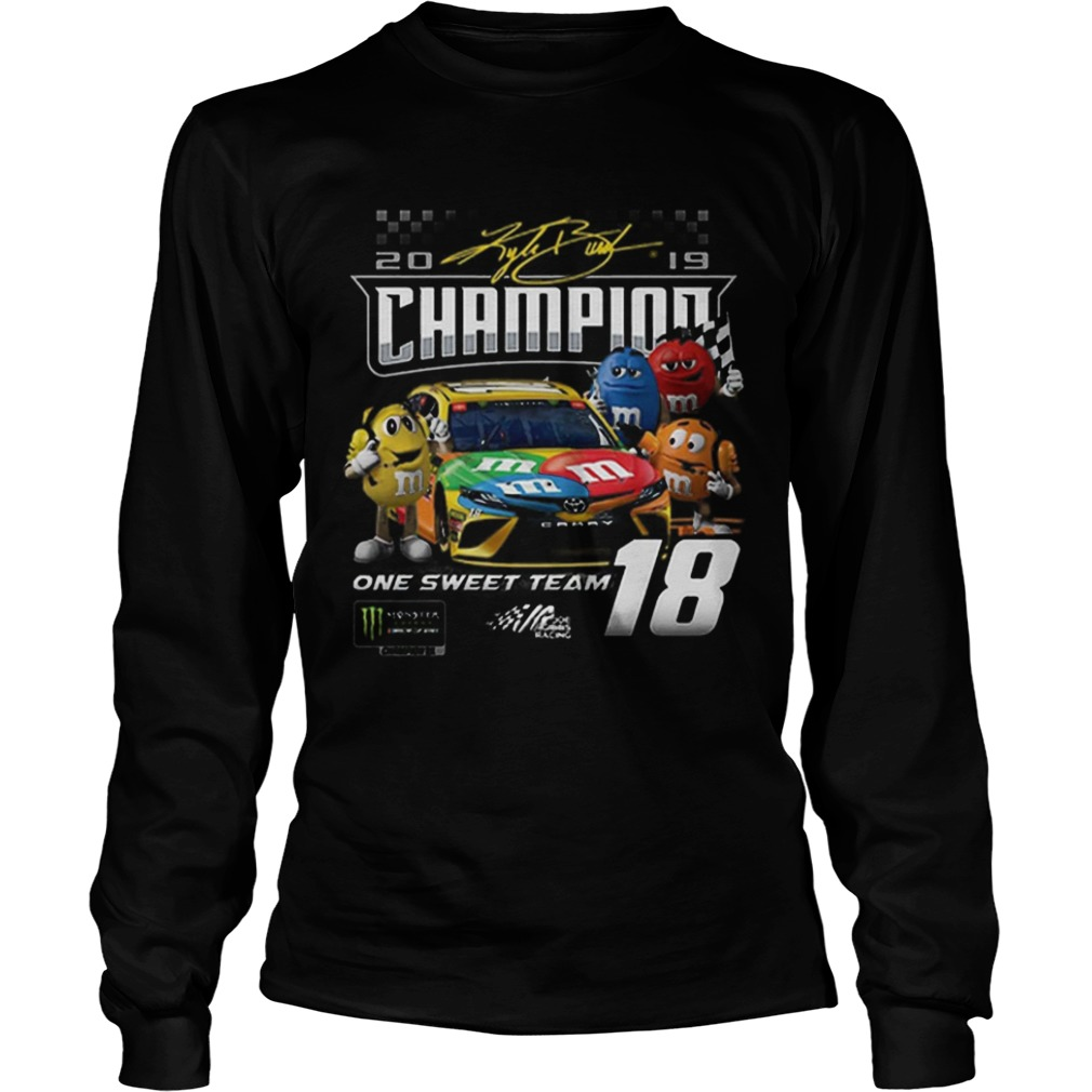 MMs Kyle Busch Joe Gibbs one sweet team signatures  LongSleeve