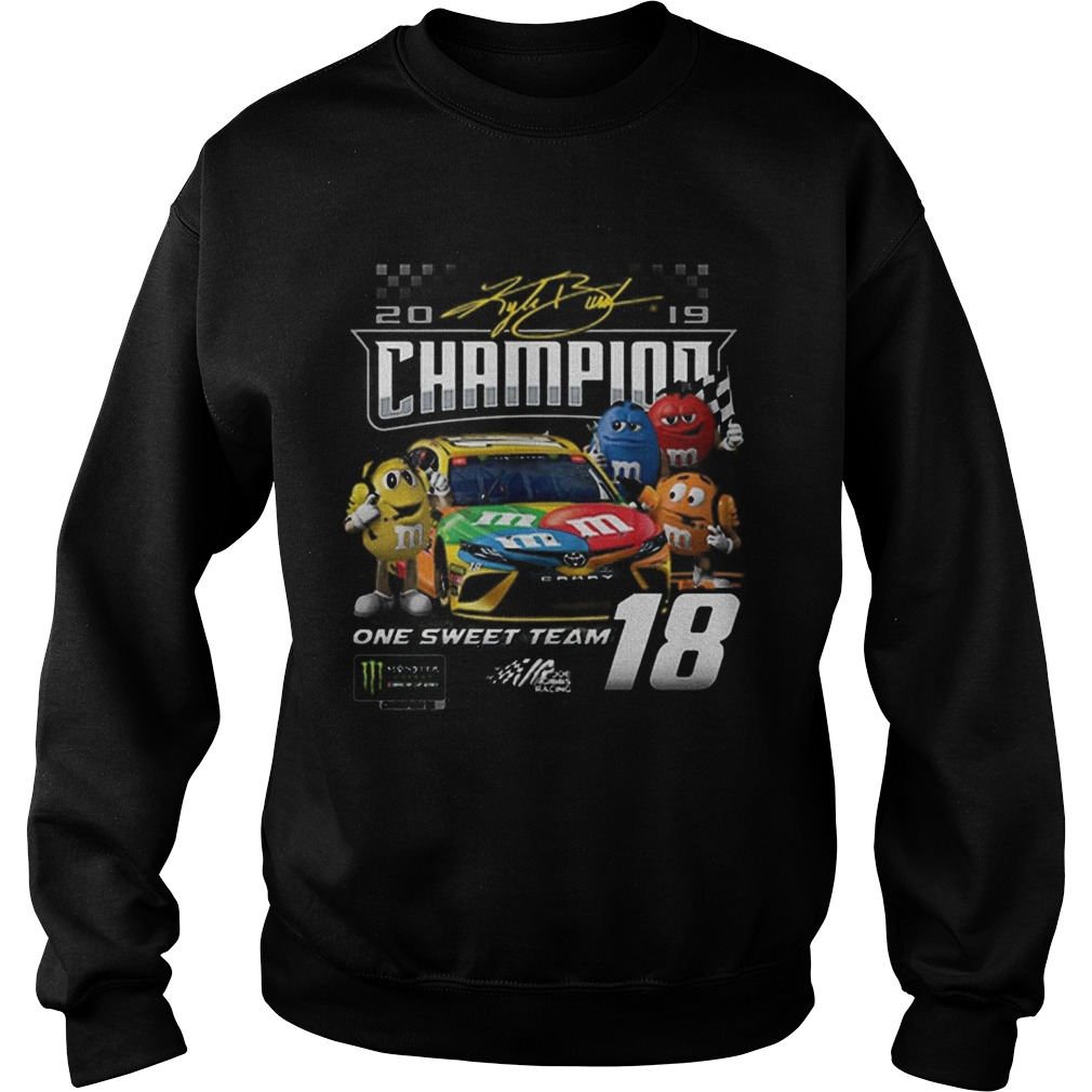 MMs Kyle Busch Joe Gibbs one sweet team signatures  Sweatshirt