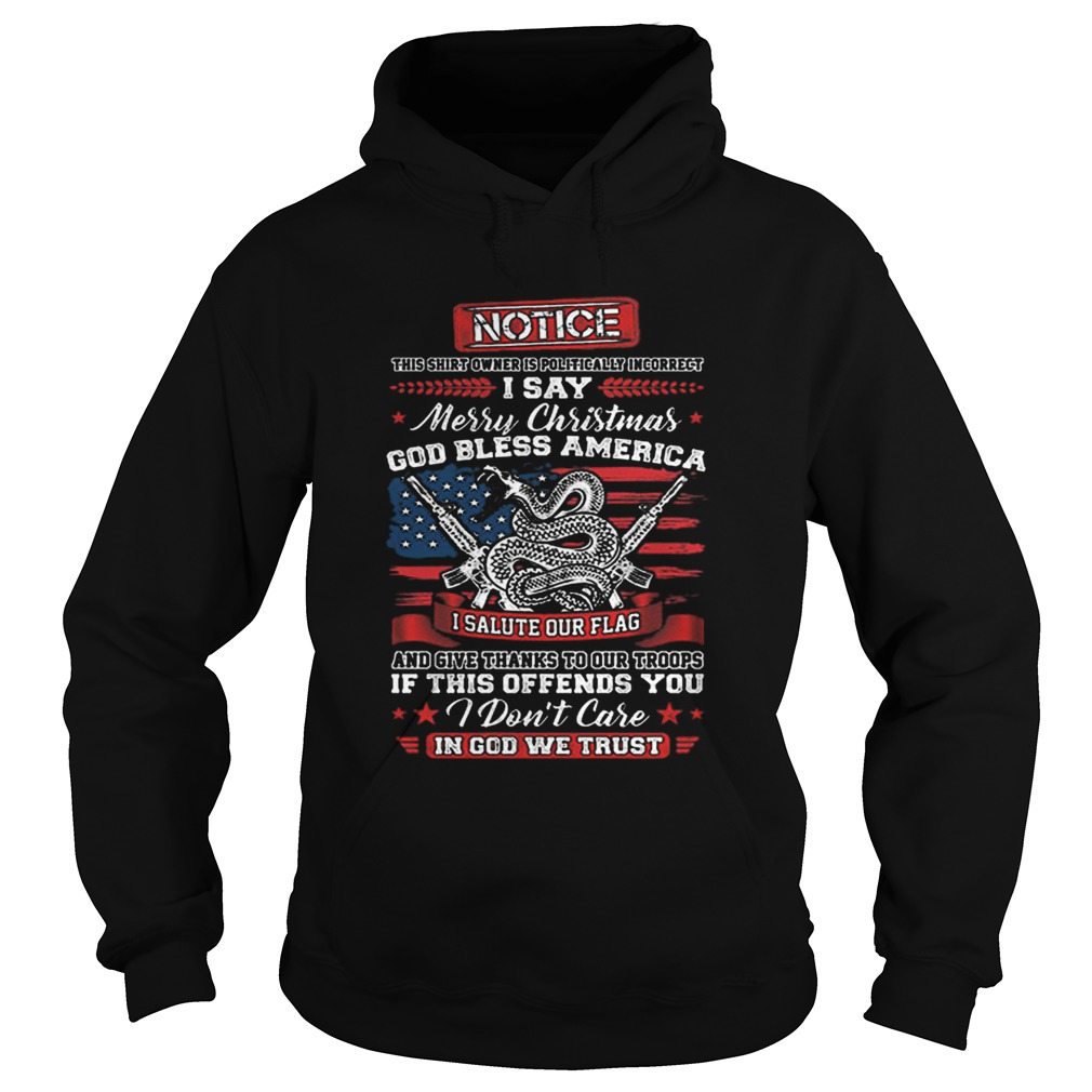 Notice i say Merry Christmas god bless America i salute our flag  Hoodie