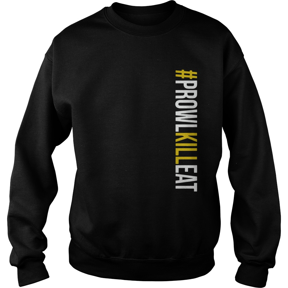 Prowl Kill Eat ProwlKillEat  Sweatshirt