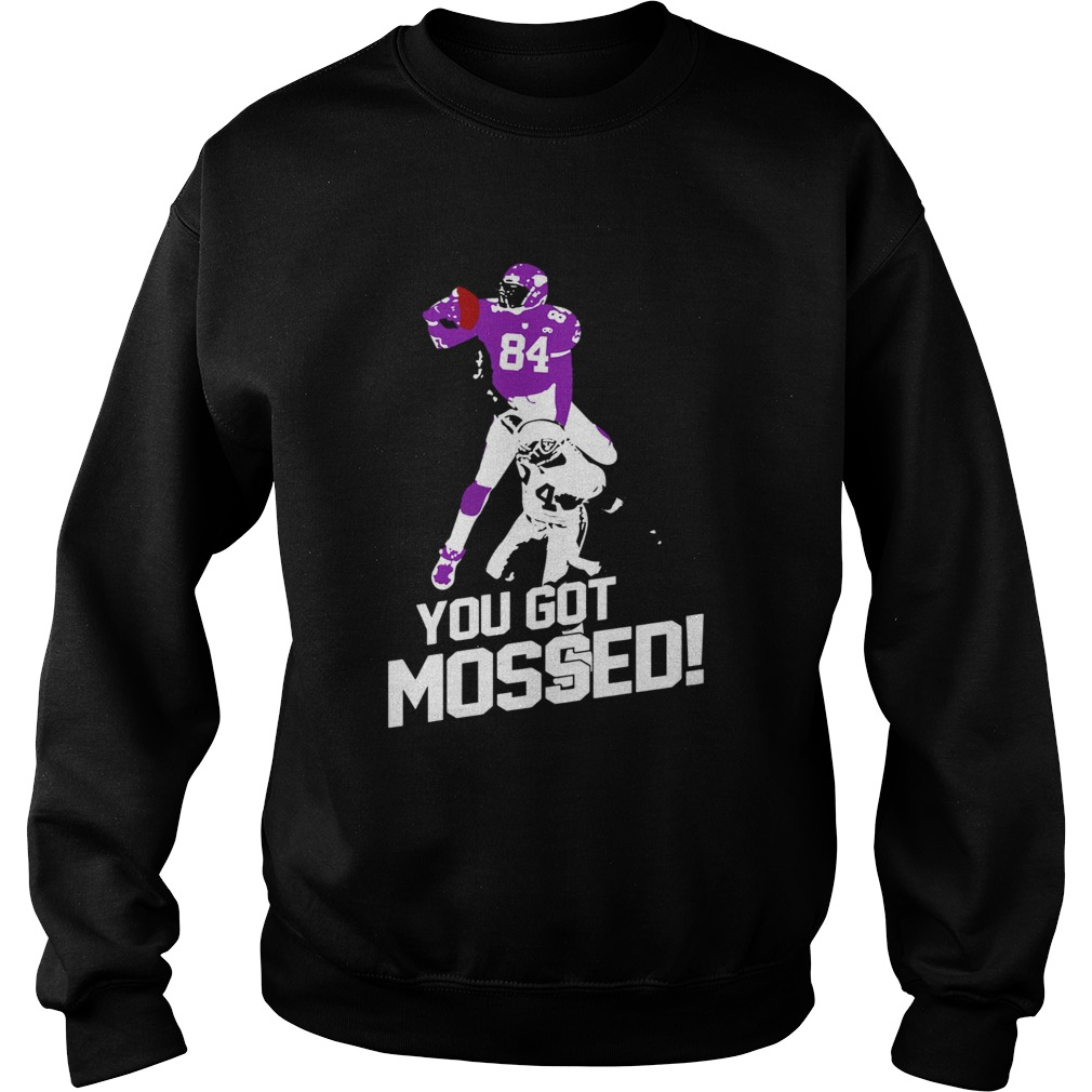 Randy Moss You Got Mossed  Sweatshirt