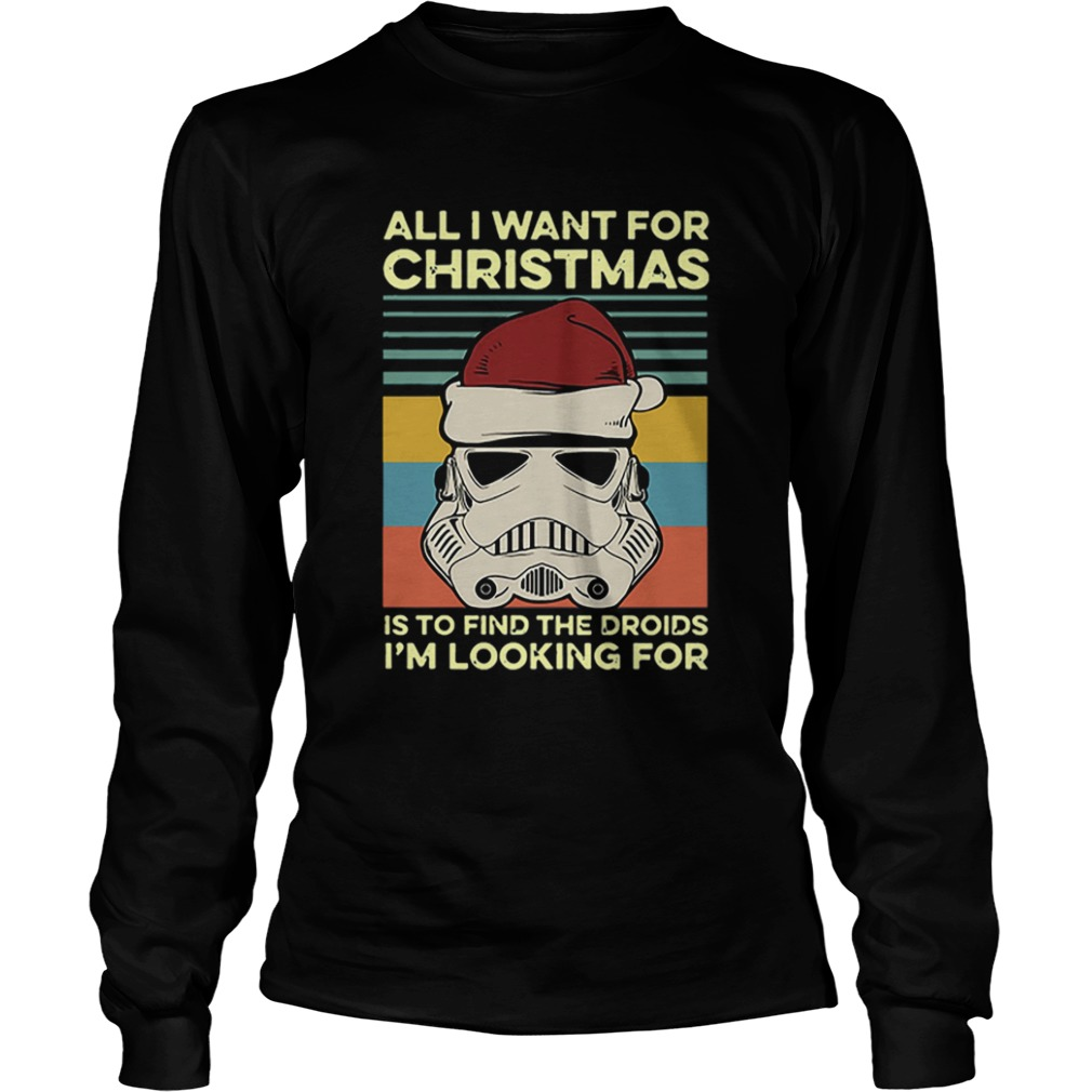 Santa Stormtrooper all I want for christmas is to find the droids Im looking for vintage  LongSleeve