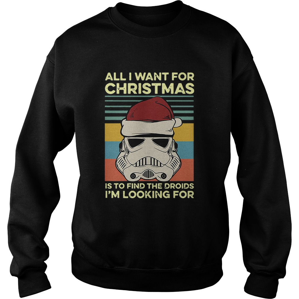 Santa Stormtrooper all I want for christmas is to find the droids Im looking for vintage  Sweatshirt