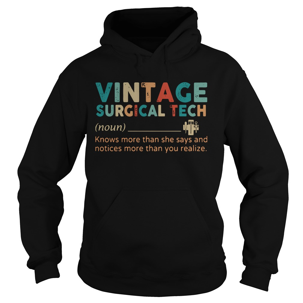 Vintage Surgical Tech Knows More Than She Says And Notices More Than You Realize  Hoodie