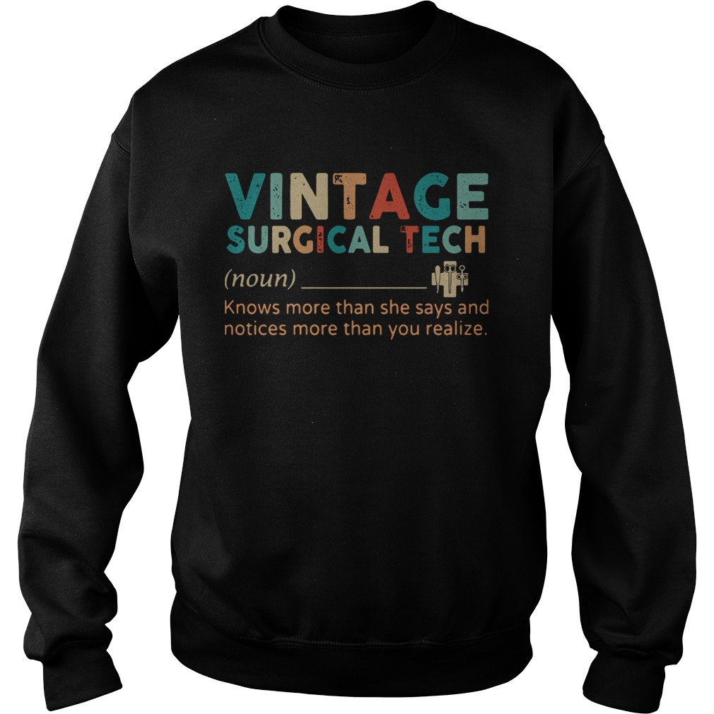 Vintage Surgical Tech Knows More Than She Says And Notices More Than You Realize  Sweatshirt