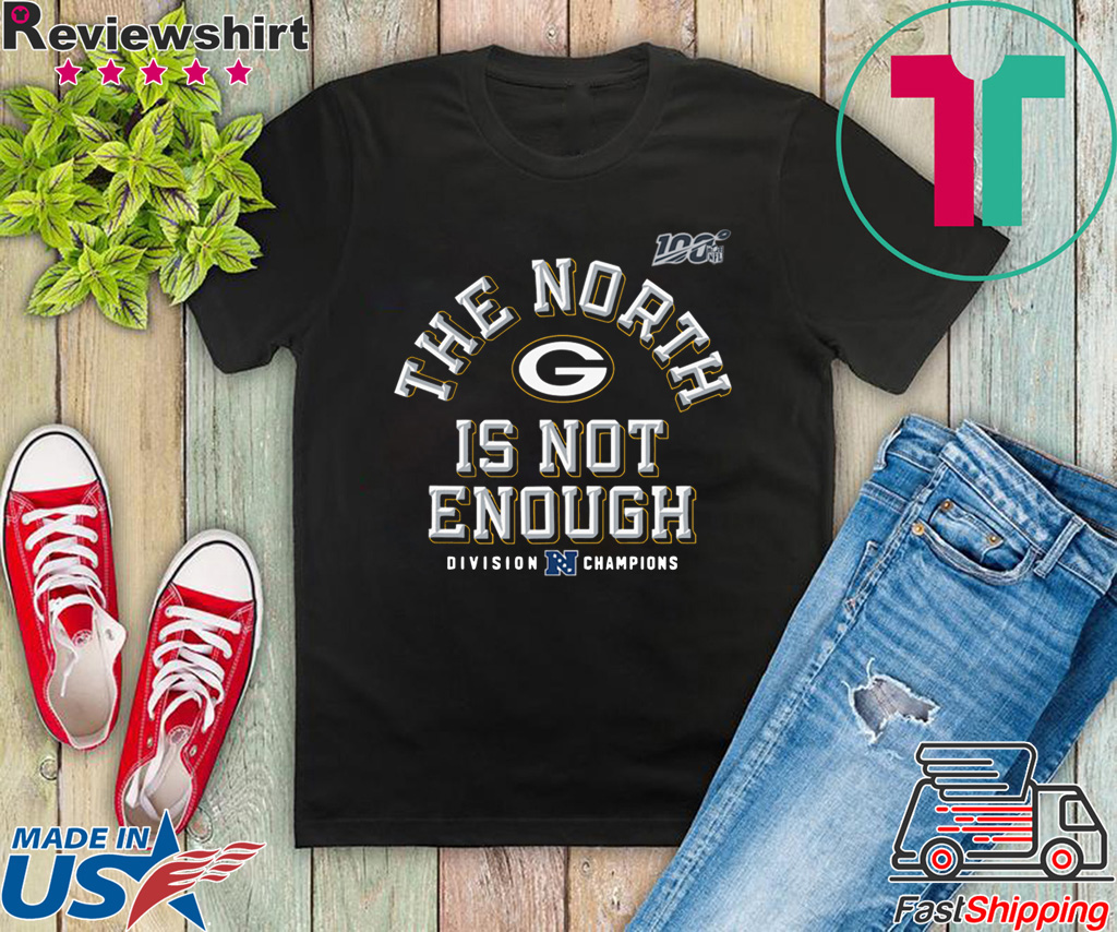 Green Bay Packers The North Is Not Enough Gift T-Shirts