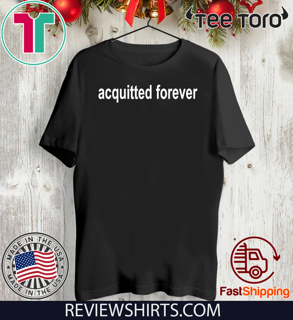 Acquitted Forever Official T-Shirt