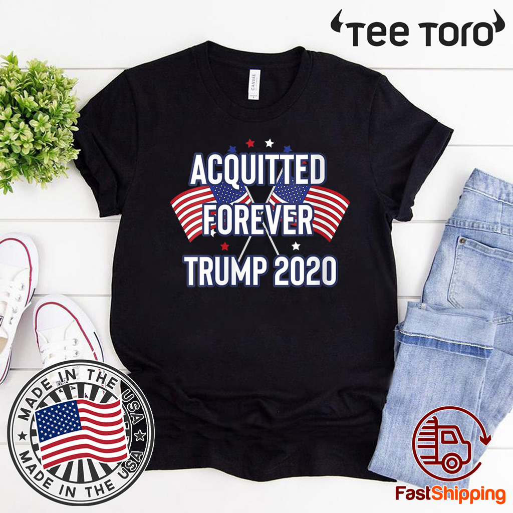 Acquitted Forever Trump 2020 Anti-Impeachment Victory Gift T-Shirt