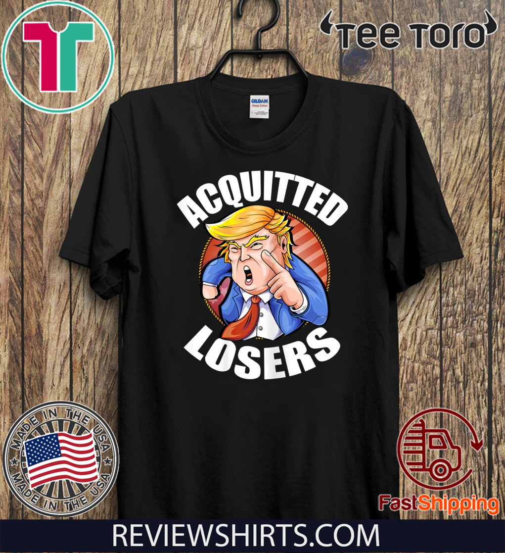 Acquitted Losers Funny President Trump Republican Senate Unisex T-Shirt