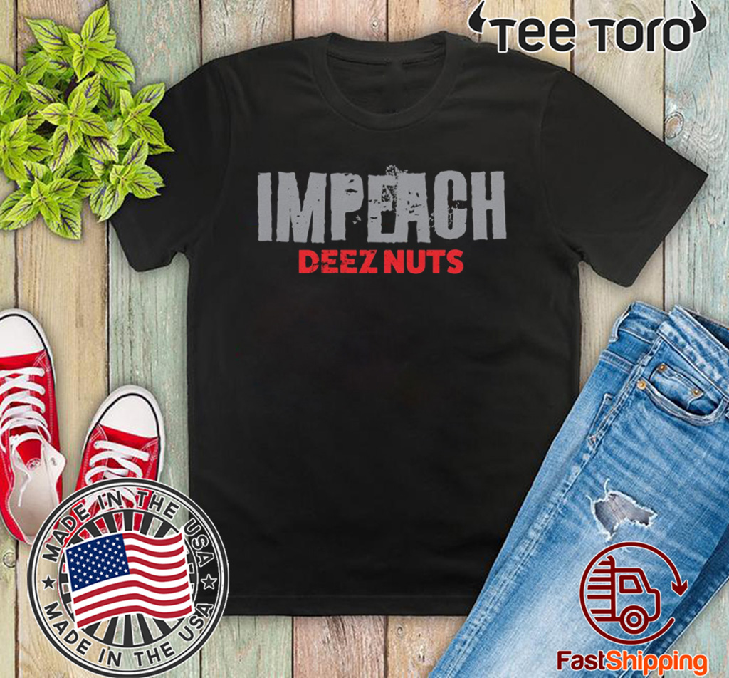 Aquitted! Trump Impeachment Victory Impeach Deez Nuts T-Shirt