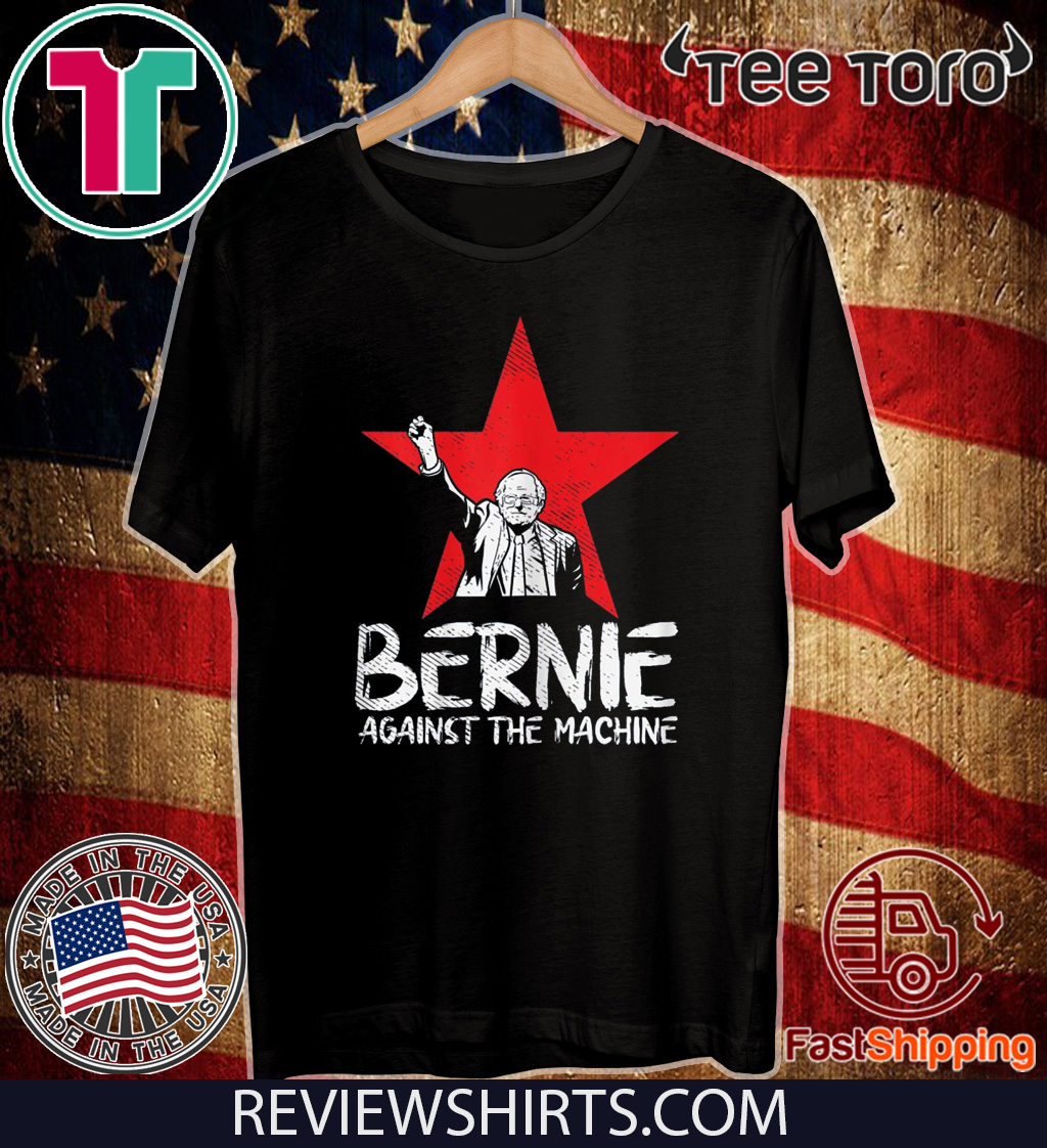 Bernie Sanders Against The Machine Red Star 2020 President Tee Shirt