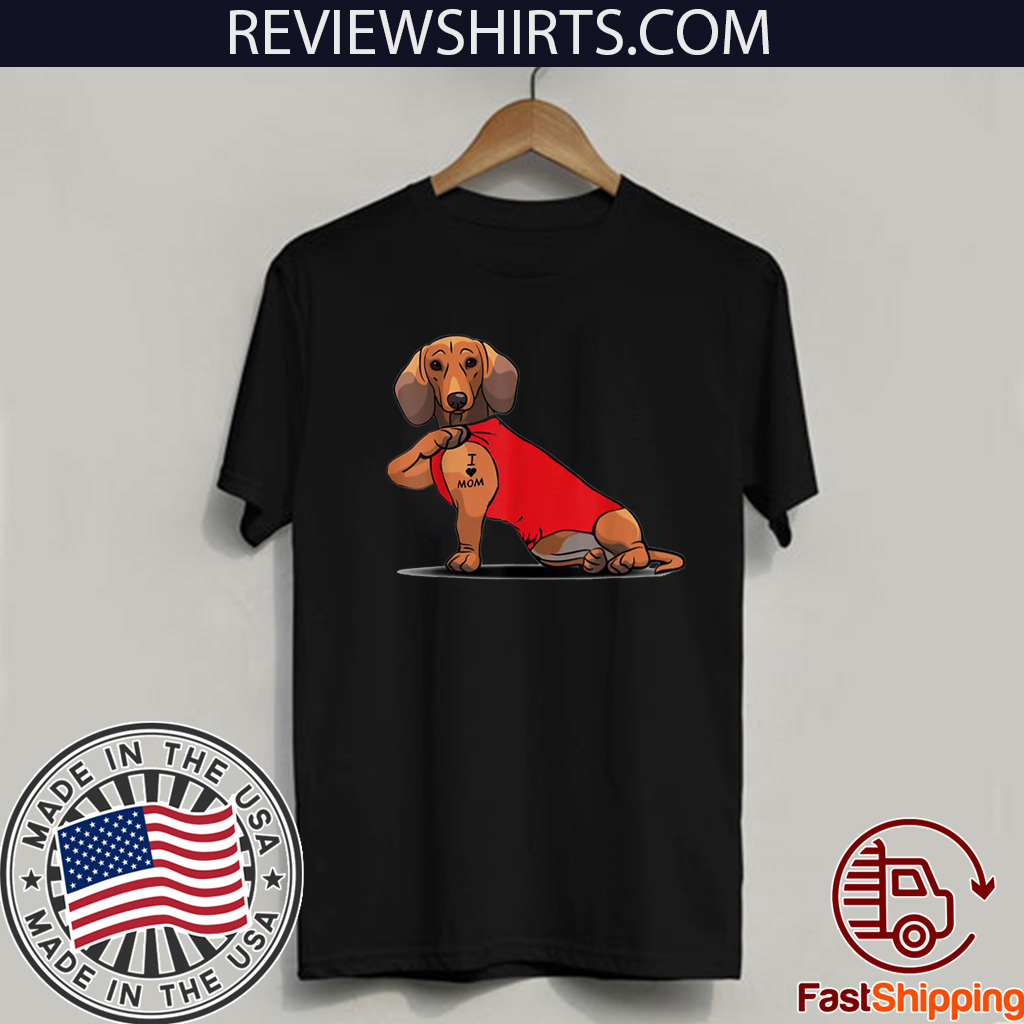 Dachshund Tattoos I Love MOM Sitting Mother's Day T-Shirt