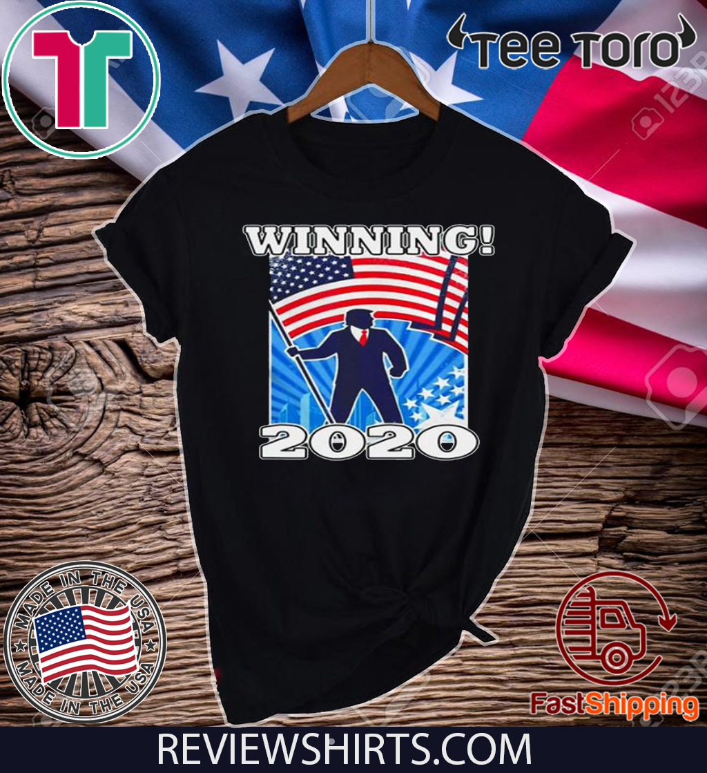 Donald Trump Winning 2020 Tee Shirt