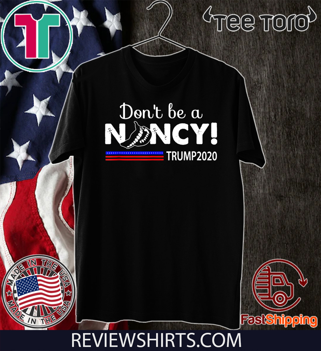 Don't Be A Nancy Pelosi SOTU impeachment Pro Trump 2020 Tee Shirt