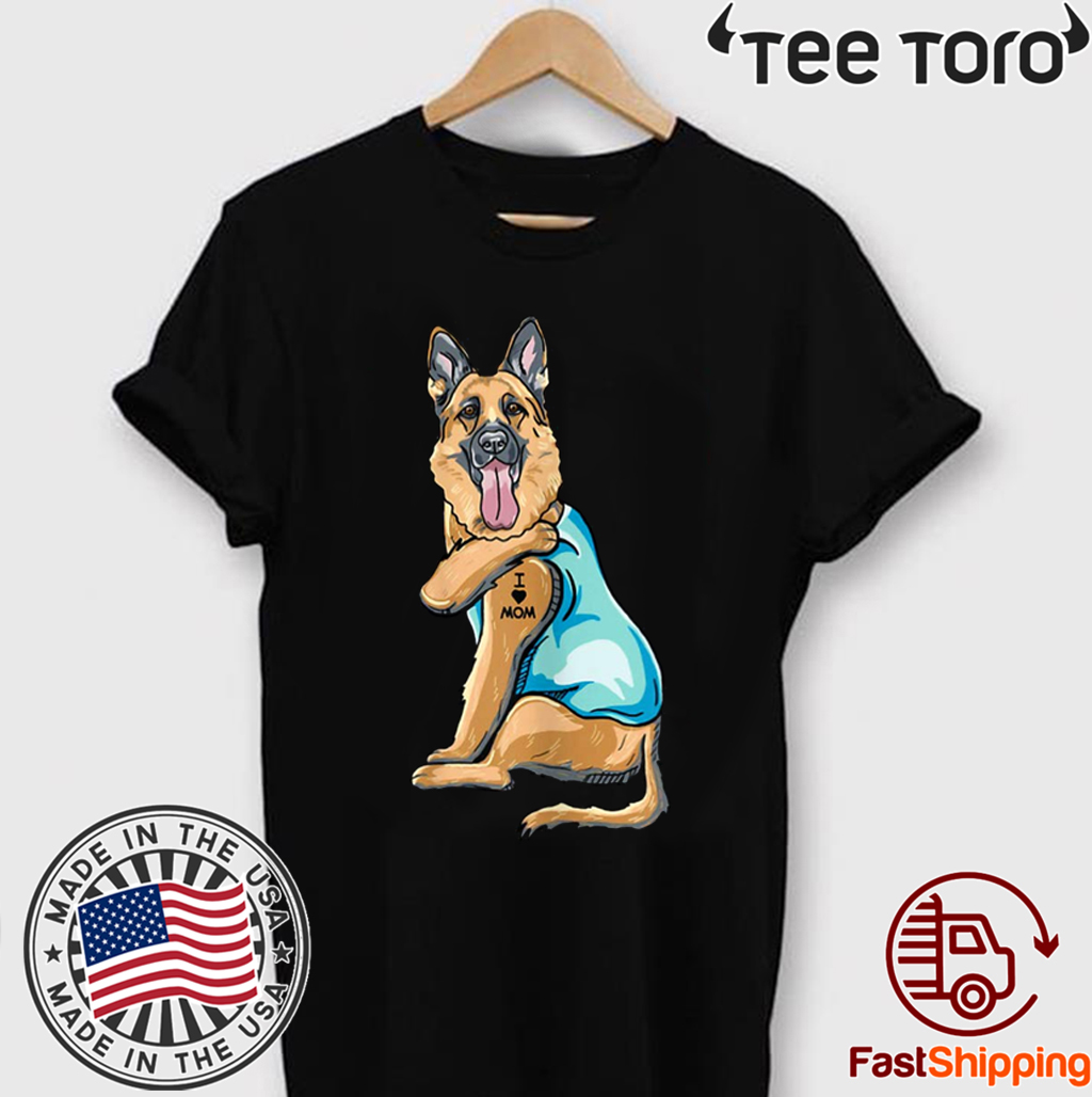 Original German Shepherd Tattoos I Love MOM Sitting Gift Mother's Day T-Shirt