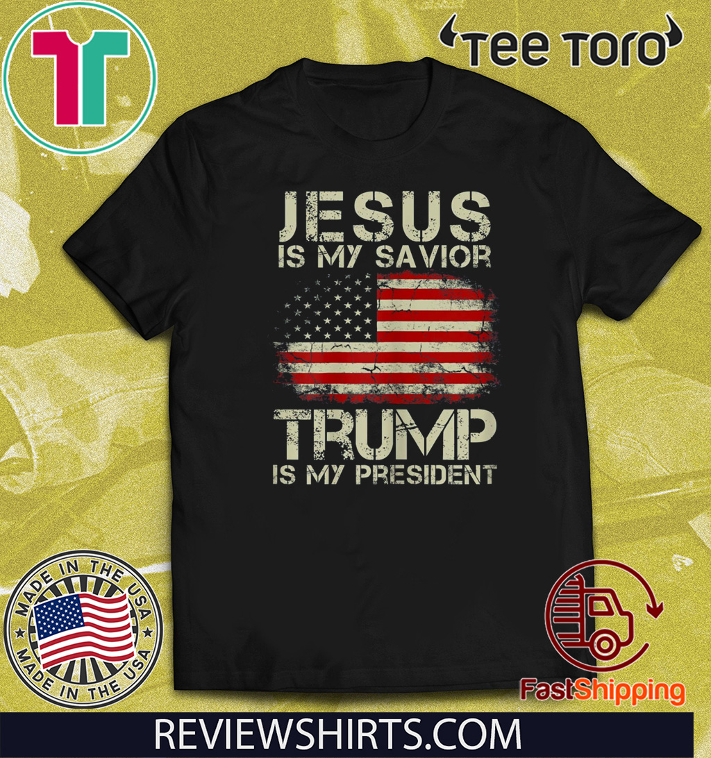 Jesus Is My Savior Trump Is My President T-Shirt For Mens Womens