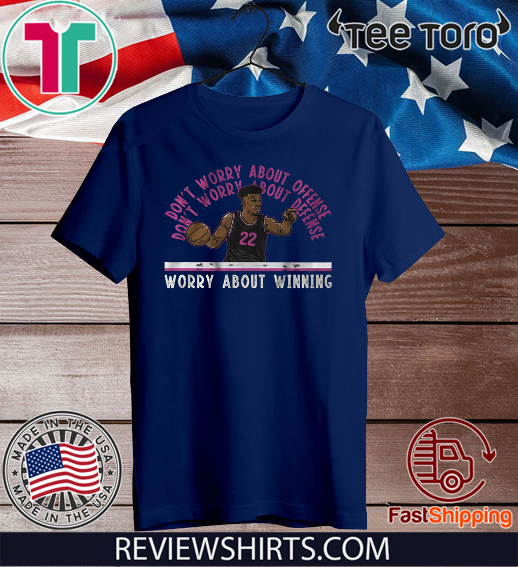 Jimmy Butler Worry About Winning Tee Shirt Miami