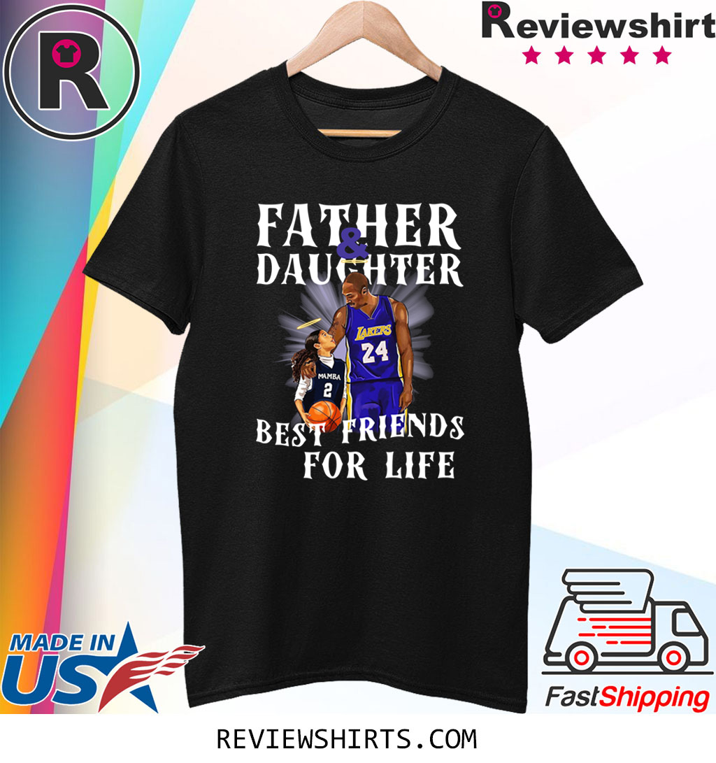 Kobe Gigi Father and Daughter Best Friends For Life Shirt