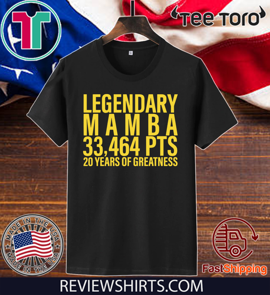 Legendary Mamba 33,464 PTS 20 years of greatness Tee Shirt