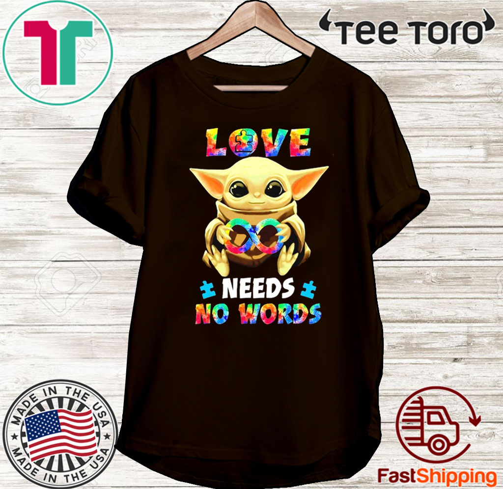 Love Needs No Words Gift T-Shirt